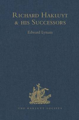 Richard Hakluyt and His Successors by Edward Lynam