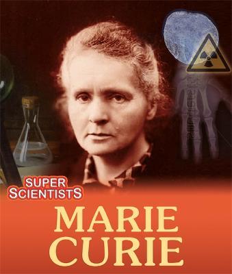 Super Scientists: Marie Curie book