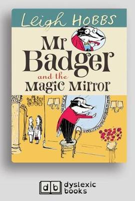 Mr Badger and the Magic Mirror by Leigh Hobbs