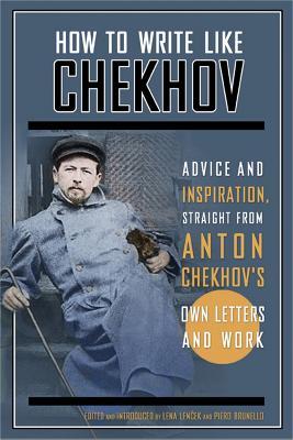 How to Write Like Chekhov by Lena Lencek