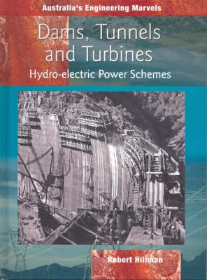 Dams, Tunnels and Turbines by Robert Hillman