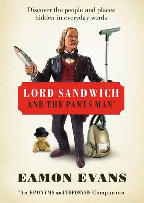 Lord Sandwich and the Pants Man by Eamon Evans