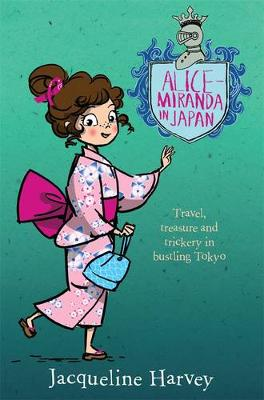 Alice-Miranda in Japan 9 by Jacqueline Harvey