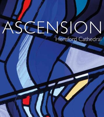 Ascension: Hereford Cathedral by Scala Arts - Heritage Publishers
