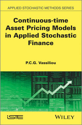 Continuous-time Asset Pricing Models in Applied Stochastic Finance by P. C. G. Vassiliou