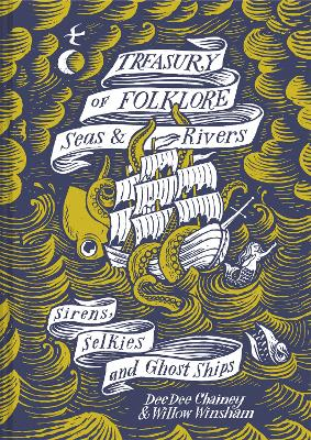 Treasury of Folklore - Seas and Rivers: Sirens, Selkies and Ghost Ships book