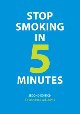 Stop Smoking in 5 Minutes by Chris Williams