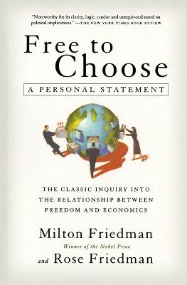 Free to Choose: A Personal Statement by Milton Friedman