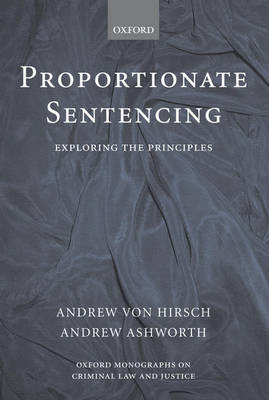 Proportionate Sentencing by Andrew von Hirsch