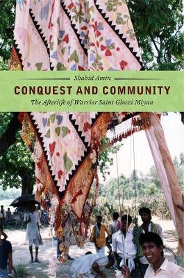 Conquest and Community by Shahid Amin