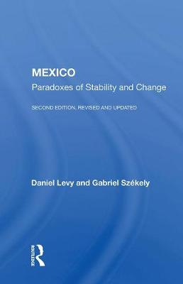 Mexico: Paradoxes of Stability and Change by Daniel Levy