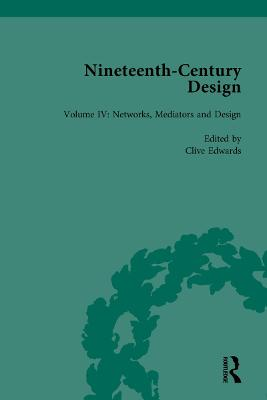 Nineteenth-Century Design: Networks, Mediators and Design by Clive Edwards