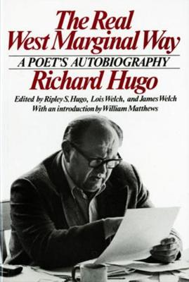 The Real West Marginal Way by Richard Hugo