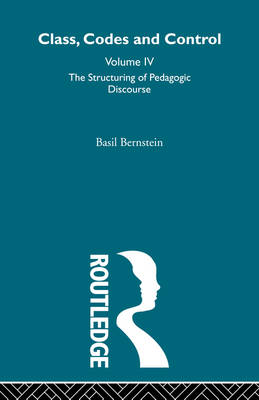 The Structuring of Pedagogic Discourse by Basil Bernstein