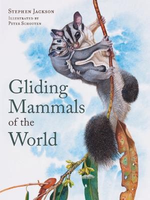 Gliding Mammals of the World by Stephen Jackson