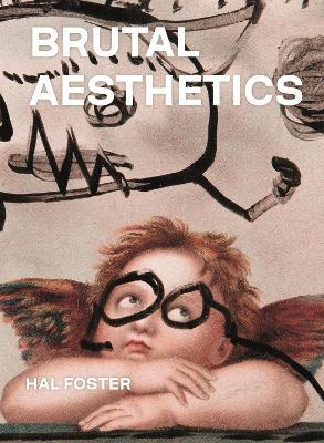 Brutal Aesthetics: Dubuffet, Bataille, Jorn, Paolozzi, Oldenburg book