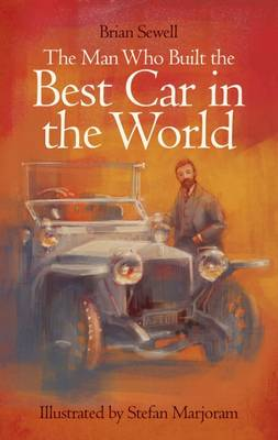 Man Who Built the Best Car in the World by Brian Sewell