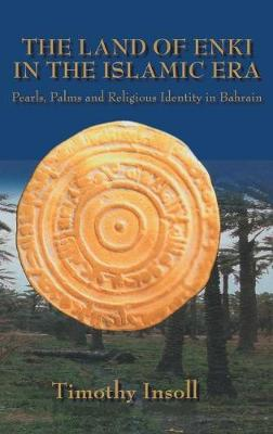 The Land of Enki in the Islamic by Insoll