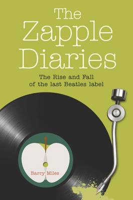 Zapple Diaries by Barry Miles