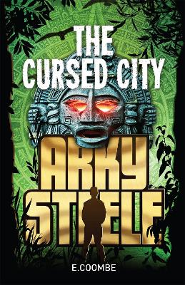 Arky Steele: The Cursed City by Eleanor Coombe