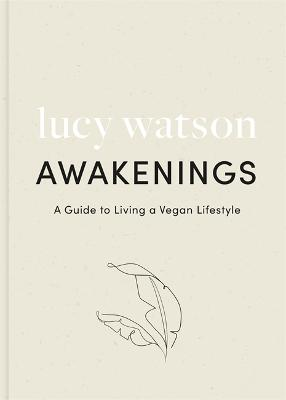 Awakenings: a guide to living a vegan lifestyle book