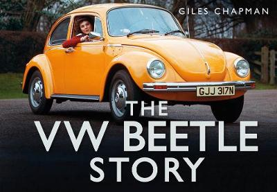 The VW Beetle Story by Giles Chapman