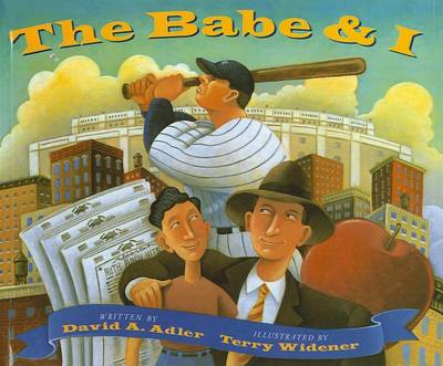The Babe & I by David A Adler