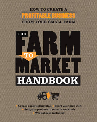 The Farm to Market Handbook by Janet Hurst