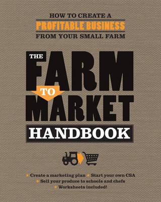 The Farm to Market Handbook by Janet Hurst