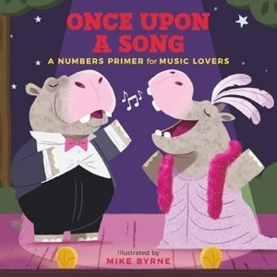 Once Upon a Song: A Numbers Primer for Music Lovers by Mike Byrne