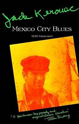 Mexico City Blues by Jack Kerouac
