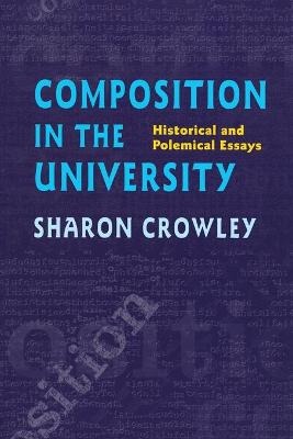 Composition in the University by Sharon Crowley