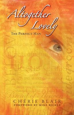 Altogether Lovely--The Perfect Man by Cherie Blair