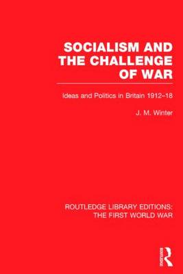 Socialism and the Challenge of War by Jay M. Winter