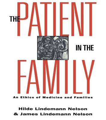 Patient in the Family by Hilde Lindemann Nelson