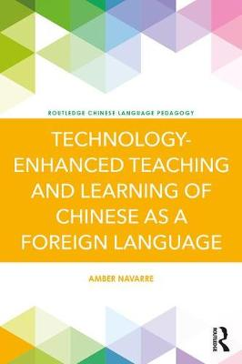 Technology-Enhanced Instruction in Teaching Chinese as a Foreign Language by Amber Navarre
