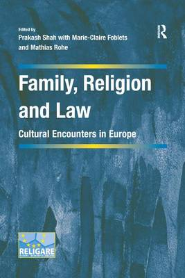 Family, Religion and Law: Cultural Encounters in Europe by Prakash Shah