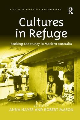 Cultures in Refuge by Anna Hayes