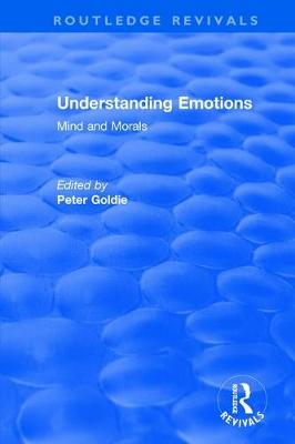 Understanding Emotions: Mind and Morals by Peter Goldie