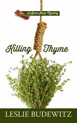 Killing Thyme by Leslie Budewitz