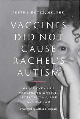 Vaccines Did Not Cause Rachel's Autism: My Journey as a Vaccine Scientist, Pediatrician, and Autism Dad book