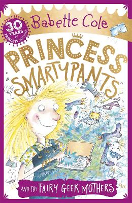 Princess Smartypants and the Fairy Geek Mothers by Babette Cole