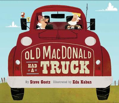 Old MacDonald Had a Truck by Steve Geotz