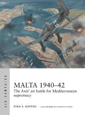 Malta 1940-42 by Ryan K. Noppen