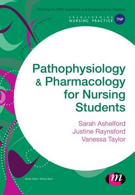 Pathophysiology and Pharmacology for Nursing Students by Sarah Ashelford