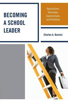 Becoming a School Leader by Charles A. Bonnici