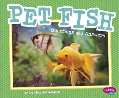 Pet Fish: Questions and Answers by Christina MIA Gardeski