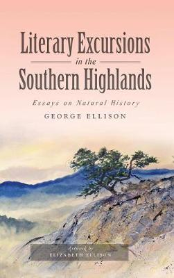 Literary Excursions in the Southern Highlands by George Ellison