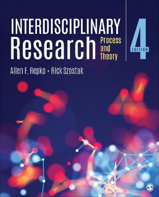 Interdisciplinary Research: Process and Theory by Allen F. Repko