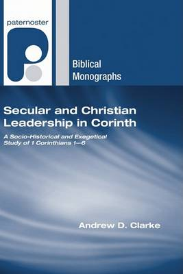 Secular and Christian Leadership in Corinth by Andrew D Clarke